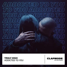 TRULY HIGH - ADDICTED TO YOU